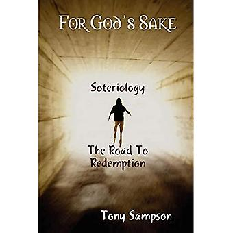 For God's Sake Soteriology The Road To Redemption