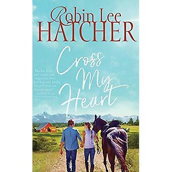 Cross My Heart av Berättaren Windy Lanzl & Robin Lee Hatcher