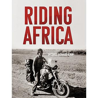 Riding Africa by Michael HowardKyan