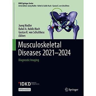 Tuki- ja liikuntaelinsairaudet 20212024 diagnostinen kuvantaminen, toimittanut Juerg Hodler & Edited by Rahel A Kubik Huch & Edited by Gustav K Von Schulthess