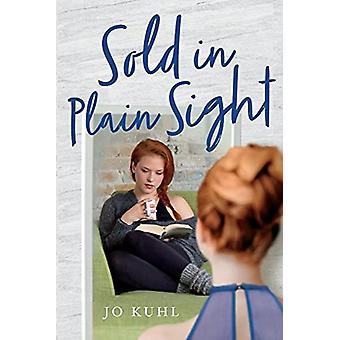 Sold in Plain Sight by Jo Kuhl