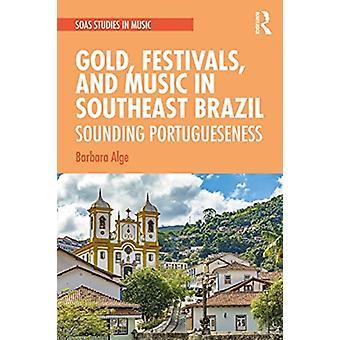 Festivales de Oro y Música en el Sudeste de Brasil Sonando Portugués por Barbara Alge
