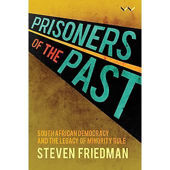 Prisoners of the Past by Steven Friedman