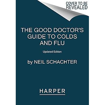 The Good Doctors Guide to Colds and Flu Updated Edition av Neil Schachter