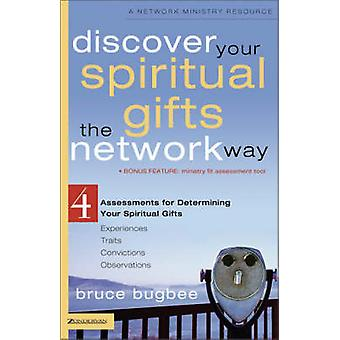 Discover Your Spiritual Gifts the Network Way - 4 Assessments for Dete