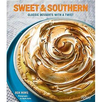 Sweet and Southern - Classic Desserts with a Twist by Ben Mims - 97807