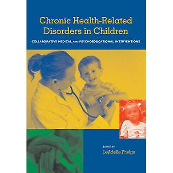 Chronic Health-related Disorders in Children - Collaborative Medical a
