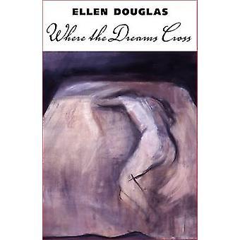 Där drömmar kors av Ellen Douglas - 9781617035999 bok
