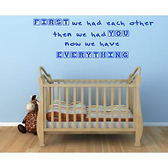 First We Had Each Other Now We Have Everything Wall Sticker