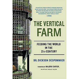 La ferme verticale - nourrir le monde au XXIe siècle par Dickson D