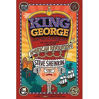 Rey George: ¿Cuál fue su problema?: todo tus libros no decirle acerca de la revolución americana