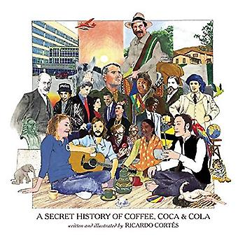 Secret History of Coffee, Coca & Cola, A