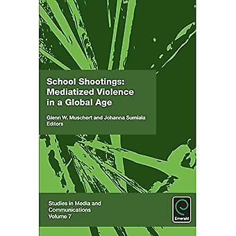 Skolmorden: Mediatized våld i en Global tidsålder, v.7 (studier i medie- och kommunikationsvetenskap)