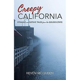 Läskiga Kalifornien: Konstigt och gotiska berättelser från den Golden State