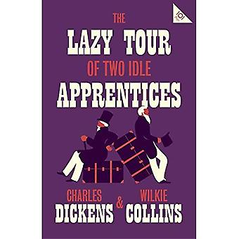 The Lazy Tour of Two Idle� Apprentices (101 Pages series - Alma Classics)
