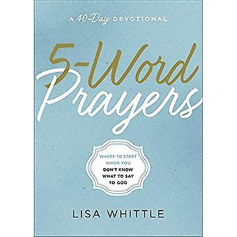 5-sana rukoukset: mistä aloittaa kun et tiedä mitä sanoa Jumalalle