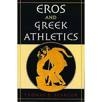 Eros and Greek Athletics by Scanlon & Thomas Francis