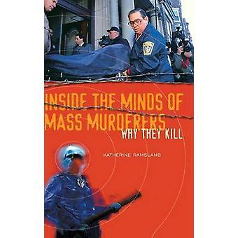 Inne i hodet av massemordere hvorfor de drepe av Ramsland & Katherine