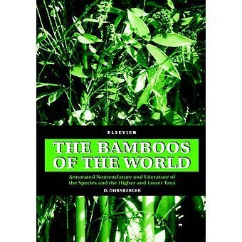 Bambu av världen kommenterade nomenklaturen och litteratur av arterna och de högre och lägre Taxa av Ohrnberger & D.