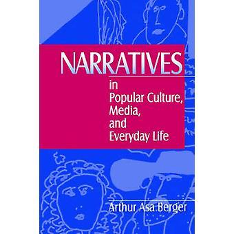 Récits dans les milieux de Culture populaire et la vie quotidienne par Berger & Arthur Asa