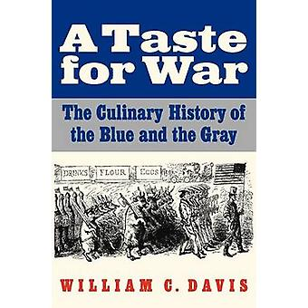 En smak för kriget kulinariska historien om blå och grå av Davis & William C.