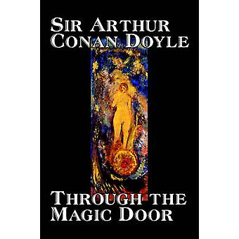 Door de magische deur door Arthur Conan Doyle fictie Fantasy literaire door Doyle & Arthur Conan