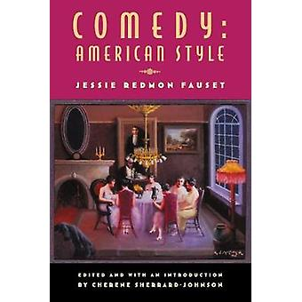Comedy American Style by Edited by Cherene Sherrard Johnson & Edited by Jessie Fauset