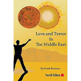 Love and Terror in the Middle East 4th Edition by Romano & Frank Joseph