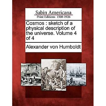 Cosmos  sketch of a physical description of the universe. Volume 4 of 4 by Humboldt & Alexander von