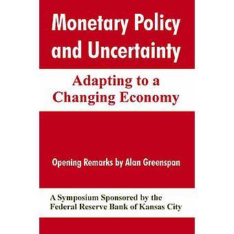 Monetair beleid en de onzekerheid aanpassing aan een veranderende economie door de Federal Reserve Bank van Kansas City