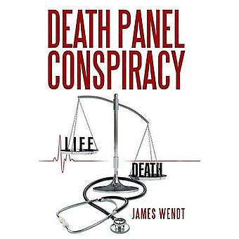 Death Panel Conspiracy by Wendt & James