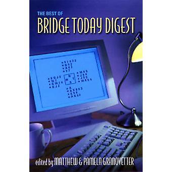 Best of Bridge Today Digest by Granovetter & Pamela