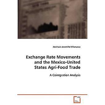 Valutakursudviklingen og MexicoUnited stater fødevaresektors handel af JaramilloVillanueva & Jos Luis