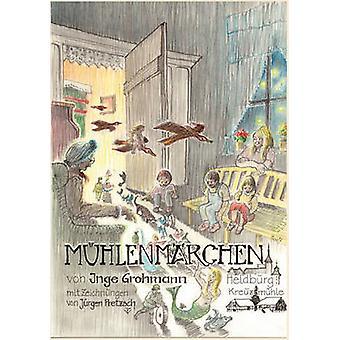 Mhlenmrchen by Grohmann & Inge