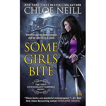 Some Girls Bite by Chloe Neill - 9780451469052 Book