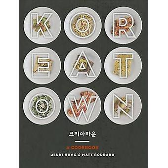 Koreatown - A Cookbook by Deuki Hong - Matt Rodbard - 9780804186131 Bo
