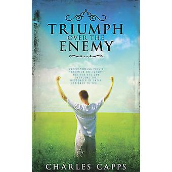 Triumph Over the Enemy - Understanding Paul's  -Thorn in the Flesh - and