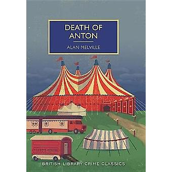 Death of Anton by Alan Melville - 9781464208720 Book