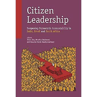 Citizen Leadership - Deepening Democratic Accountability in India - Br