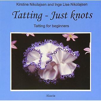 Tatting - Just Knots - Tatting for Beginners by Kirstine Nikolajsen -