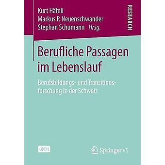 Berufliche Passagen im Lebenslauf  Berufsbildungs und Transitionsforschung in der Schweiz by Hfeli & Kurt