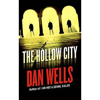 The Hollow City by Dan Wells - 9780765368713 Book