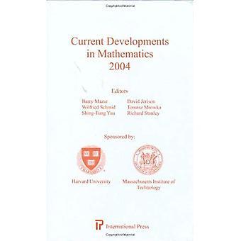 Current Developments in Mathematics 2004