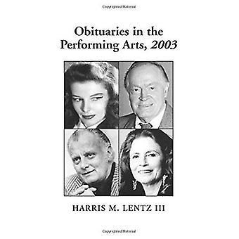 Obituários em 2003 o Performing Arts: cinema, televisão, rádio, teatro, dança, música, desenhos animados e cultura Pop
