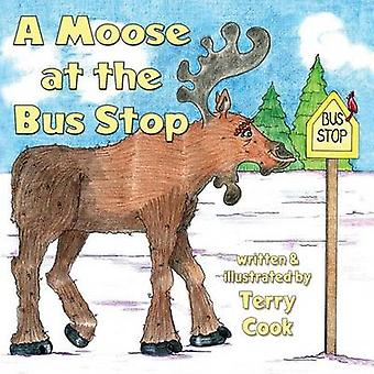 A Moose at the Bus Stop by Cook & Terry