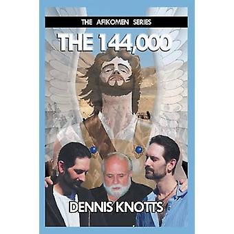 De 144000 boek twee van de Afikomen serie door Knotts & Dennis