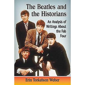 The Beatles and the Historians - An Analysis of Writings About the Fab