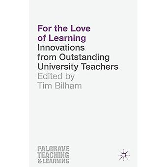 For the Love of Learning: Innovations from Outstanding University Teachers (Palgrave Teaching and Learning)