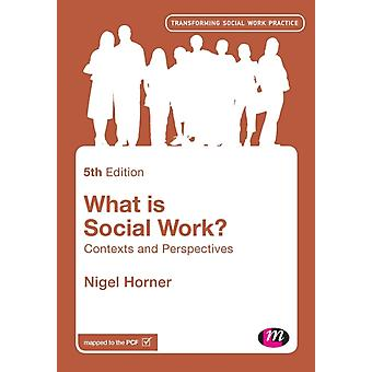 What is Social Work by Horner & Nigel