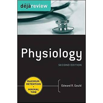 Deja Review Physiology Second Edition by Edward Gould